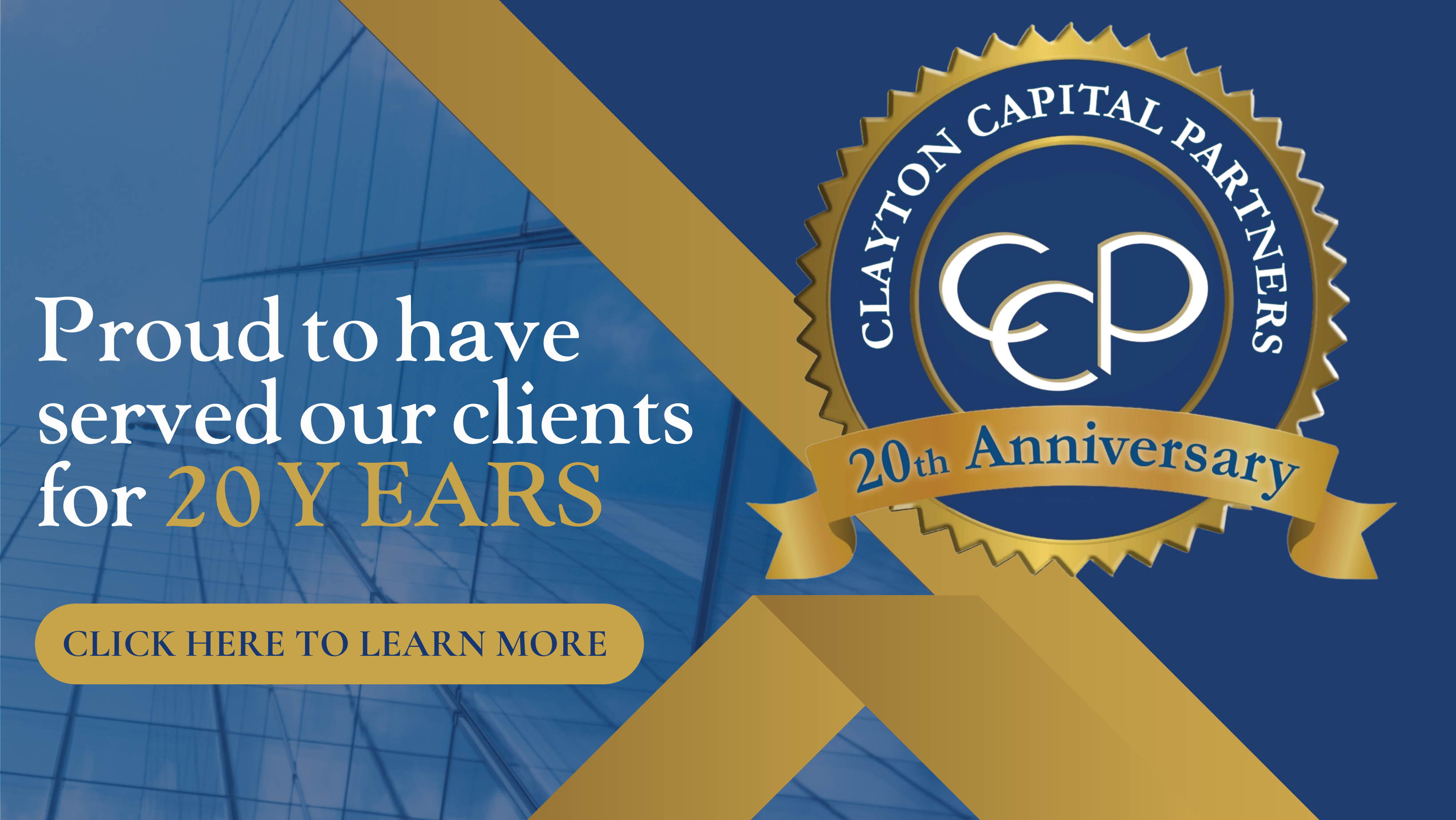 Clayton Capital Partners is Proud to Celebrate 20th Anniversary